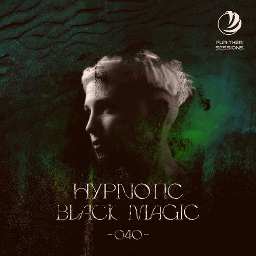 Fur:ther Sessions   040   Hypnotic Black Magic