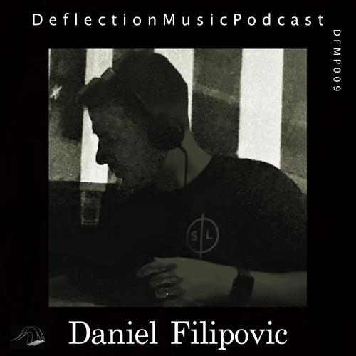 Deflection Music Podcast #009 Daniel Filipovic